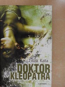 Tisza Kata - Doktor Kleopátra [antikvár]