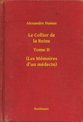 Alexandre DUMAS - Le Collier de la Reine - Tome II - (Les Mémoires d un médecin) [eKönyv: epub, mobi]
