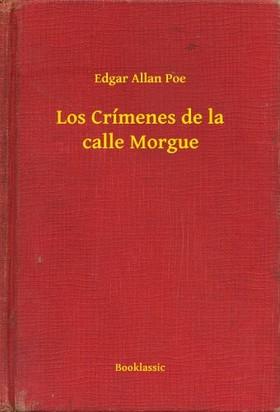 Edgar Allan Poe - Los Crímenes de la calle Morgue [eKönyv: epub, mobi]