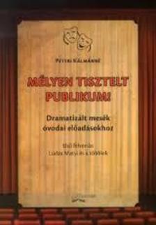 Péteri Kálmánné - Mélyen tisztelt publikum!