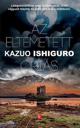 Kazuo Ishiguro - Az eltemetett óriás