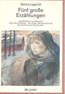 Selma Lagerlöf - Fünf grosse Erzählungen [antikvár]