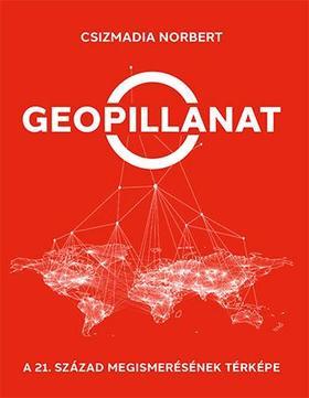 Csizmadia Norbert - Geopillanat - A 21. század megismerésének térképe
