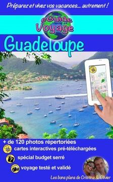 Cristina Rebiere, Olivier Rebiere, Cristina Rebiere - eGuide Voyage: Guadeloupe, Marie-Galante et les Saintes - Découvrez un paradis des Cara?bes! [eKönyv: epub, mobi]