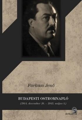 Farkas Jenő - Budapesti ostromnapló - 1944. december 10. - 1945. május 4.