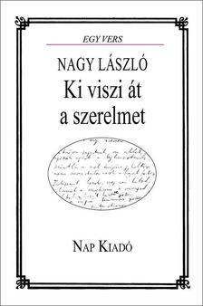 Pomogáts Béla - Nagy László: Ki viszi át a Szerelmet [antikvár]