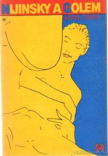 Kozma György - Nijinsky, a gólem [antikvár]
