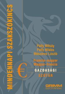 Pálfy Miklós, Mészáros László, Pálfy Mihály - Francia-magyar, magyar-francia gazdasági szótár