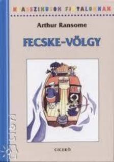 Arthur Ransome - FECSKE-VÖLGY - KLASSZIKUSOK FIATALOKNAK
