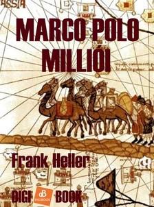 Frank Heller - Marco Polo milliói [eKönyv: epub, mobi]