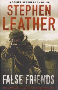 Stephen Leather - False Friends [antikvár]