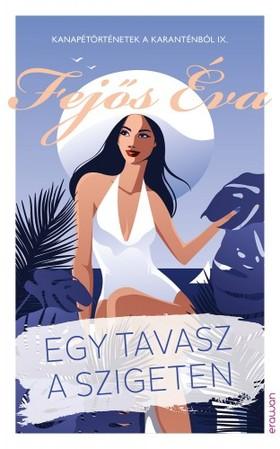 Fejős Éva - Egy tavasz a szigeten [eKönyv: epub, mobi]