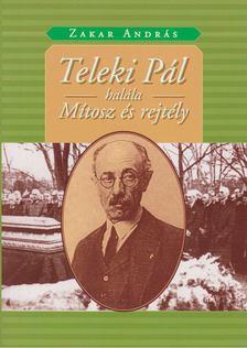 Zakar András - Teleki Pál halála [antikvár]