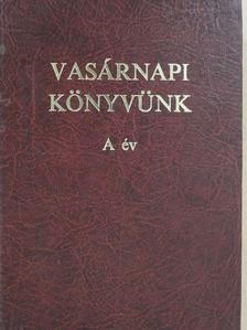 Gyürü Géza - Vasárnapi könyvünk A év [antikvár]