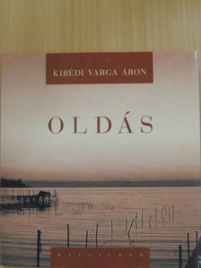 Kibédi Varga Áron - Oldás [antikvár]
