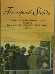 Kaiser László - Tisza-parti Staféta [antikvár]