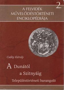 Csáky Károly - A Dunától a Szitnyáig [antikvár]