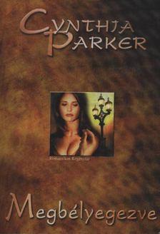 Cynthia Parker - Megbélyegezve [antikvár]