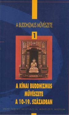 Fajcsák Györgyi - A kínai buddhizmus művészete a 10-19. században / Chinese Buddhist Art from the 10th to the 19th Centuries [antikvár]