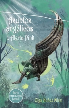 Miret Olga Núnez - Asuntos angélicos 1. Alerta Pink (Serie paranormal juvenil) [eKönyv: epub, mobi]