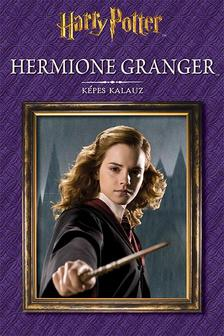 Harry Potter - Hermione Granger - Képes kalauz