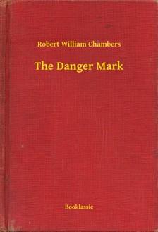 Chambers Robert William - The Danger Mark [eKönyv: epub, mobi]