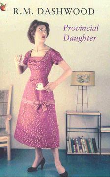 DASHWOOD, R.M. - Provincial Daughter [antikvár]