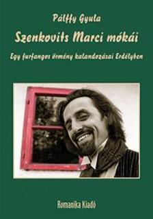 Pálffy Gyula - Szenkovits Marci mókái