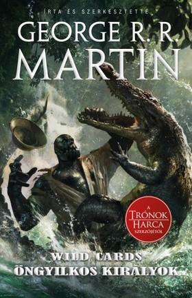 George R. R. Martin - Öngyilkos királyok - Wild Cards 20.