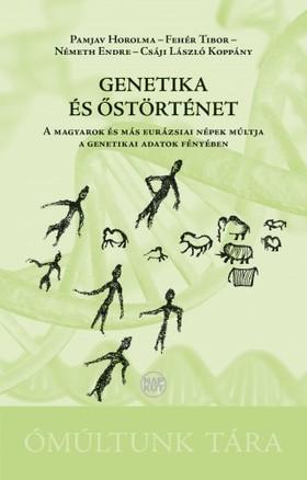 Fehér Tibor - Németh Endre - Csáji László Koppány Pamjav Horolma - - Genetika és őstörténet [eKönyv: pdf, epub, mobi]