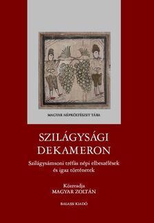 Magyar Zoltán - Magyar Zoltán: Szilágysági dekameron. Szilágysámsoni tréfás népi elbeszélések és igaz történetek