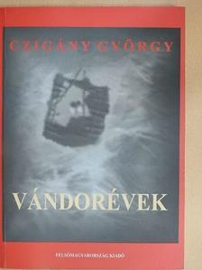 Czigány György - Vándorévek [antikvár]