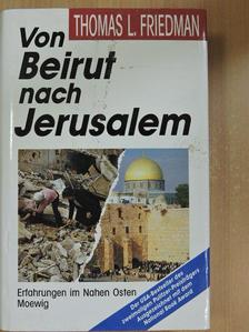 Thomas L. Friedman - Von Beirut nach Jerusalem [antikvár]