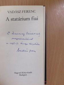 Vadász Ferenc - A statárium fiai (dedikált példány) [antikvár]