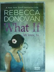 Rebecca Donovan - Mi lenne, ha... [antikvár]