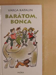 Varga Katalin - Barátom, Bonca [antikvár]