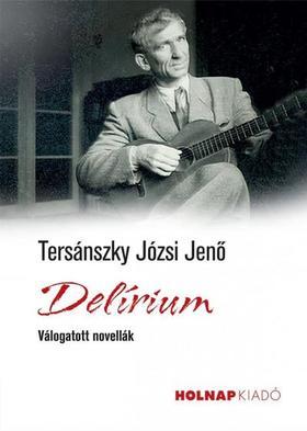 TERSÁNSZKY JÓZSI JENŐ - Delírium