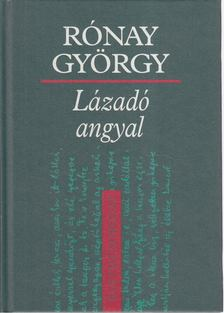 RÓNAY GYÖRGY - Lázadó angyal [antikvár]