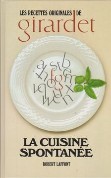 Frédy Girardet - La Cuisine Spontanée [antikvár]