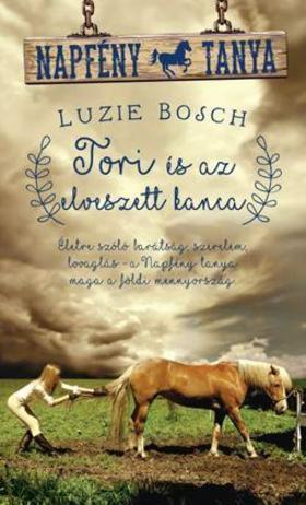 LUZIE BOSCH - Tori és az elveszett kanca - Napfény tanya