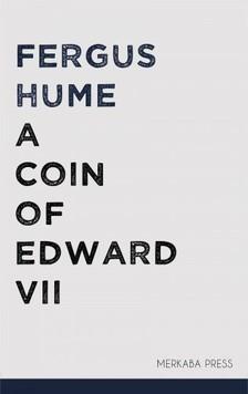 Hume Fergus - A Coin of Edward VII [eKönyv: epub, mobi]
