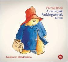 Michael Bond - A MEDVE, AKIT PADDINGTONNAK HÍVNAK - HANGOSKÖNYV