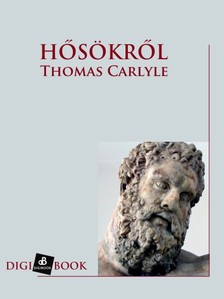 Thomas Carlyle - Hősökről [eKönyv: epub, mobi]