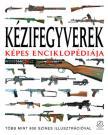Martin J. Dougherty, Soós Péter - Kézifegyverek képes enciklopédiája