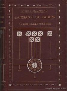 Sebők Zsigmond - Bajcsányi De Eadem és egyéb elbeszélések [antikvár]