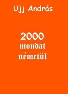 András Ujj - 2000 mondat németül [eKönyv: epub, mobi]