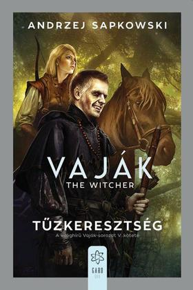 Andrzej Sapkowski - Vaják V. - Tűzkeresztség