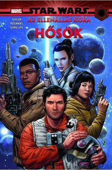 Tom Taylor - Star Wars: Az Ellenállás kora: Hősök