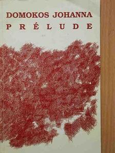 Domokos Johanna - Prélude [antikvár]