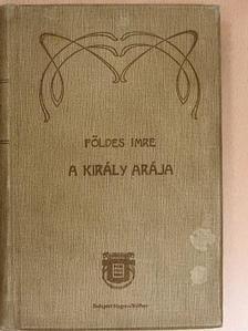 Földes Imre - A király arája [antikvár]